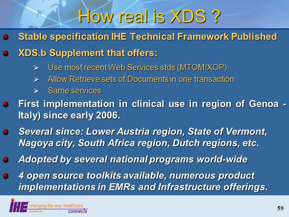 How real is XDS Stable specification IHE Technical Framework Published. XDS.b Supplement that offers: