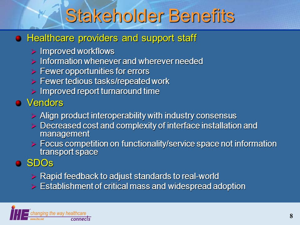 Stakeholder Benefits Healthcare providers and support staff Vendors