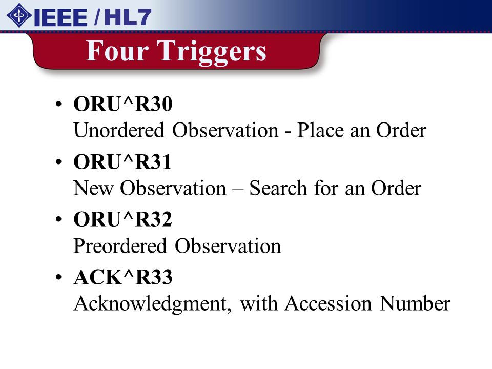 Four Triggers / HL7 ORU^R30 Unordered Observation - Place an Order