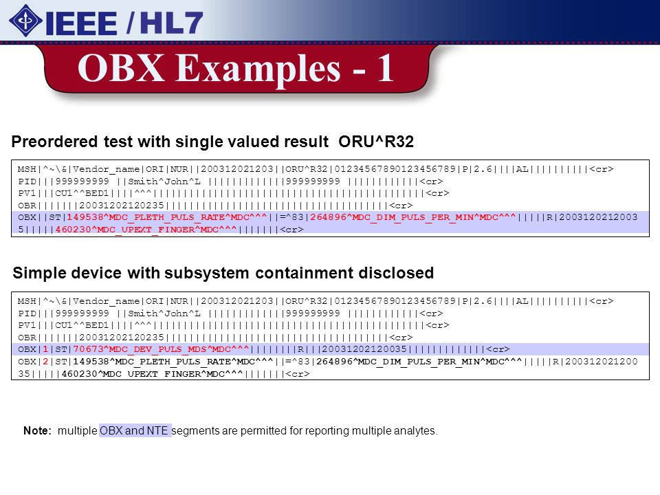 / HL7 OBX Examples - 1. Preordered test with single valued result ORU^R32.
