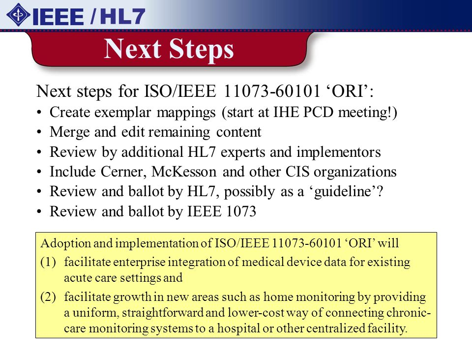 Next Steps / HL7 Next steps for ISO/IEEE 11073-60101 'ORI':