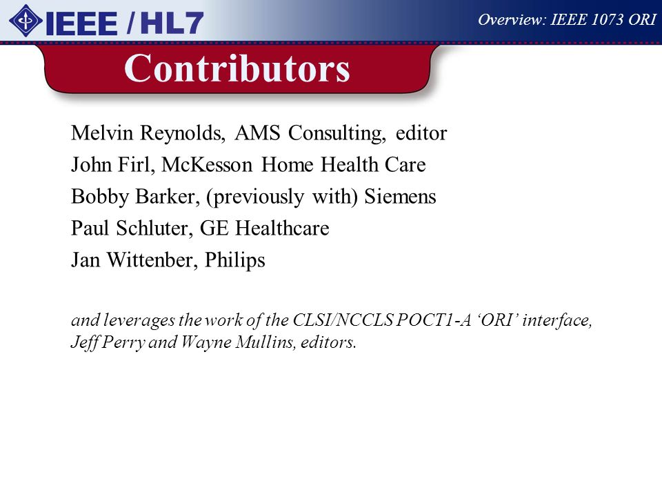 Contributors / HL7 Melvin Reynolds, AMS Consulting, editor