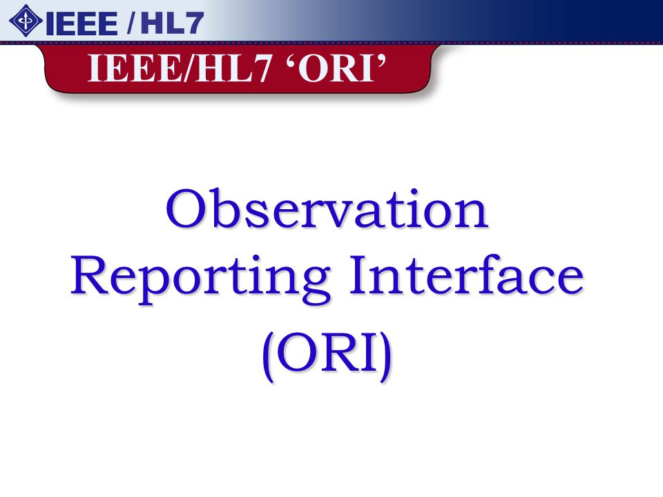Observation Reporting Interface (ORI)