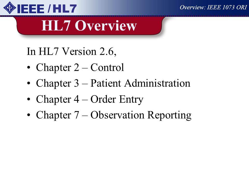 HL7 Overview / HL7 In HL7 Version 2.6, Chapter 2 – Control