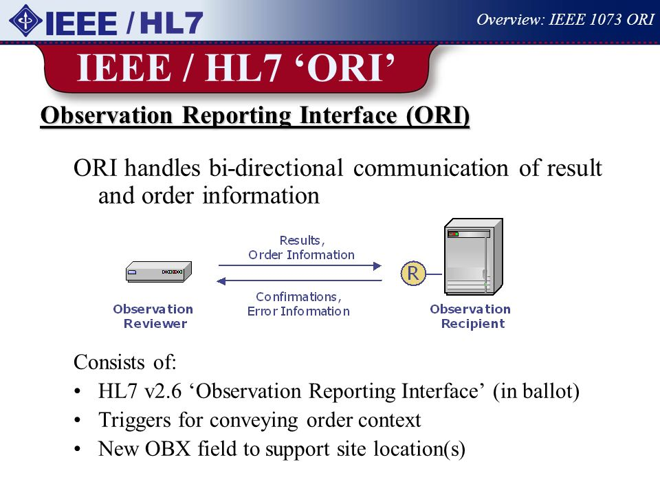 IEEE / HL7 'ORI' / HL7 Observation Reporting Interface (ORI)