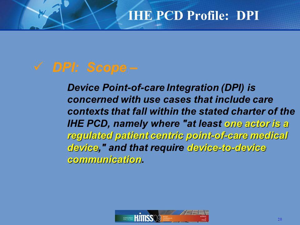 IHE PCD Profile: DPI DPI: Scope –