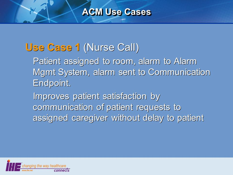 Use Case 1 (Nurse Call) ACM Use Cases