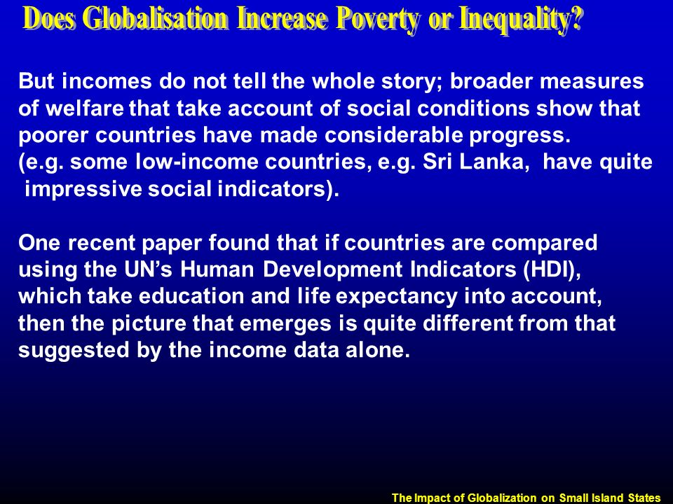 globalisation poverty and inequality Whether globalization is responsible for the growing inequality within countries   globalization and poverty (chicago, university of chicago press), pp.