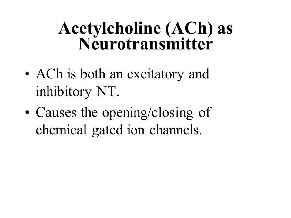 Acetylcholine (ACh) as Neurotransmitter