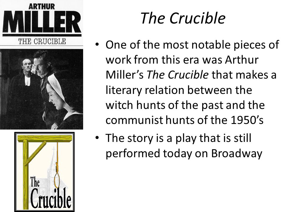 a literary analysis of the witch hunts in the crucible by arthur miller When arthur miller published the crucible in the early 1950s, he simply outdid   goal is to examine the ways in which miller interpreted the facts of the witch trials   the students will also read a summary of the historical events in salem and.