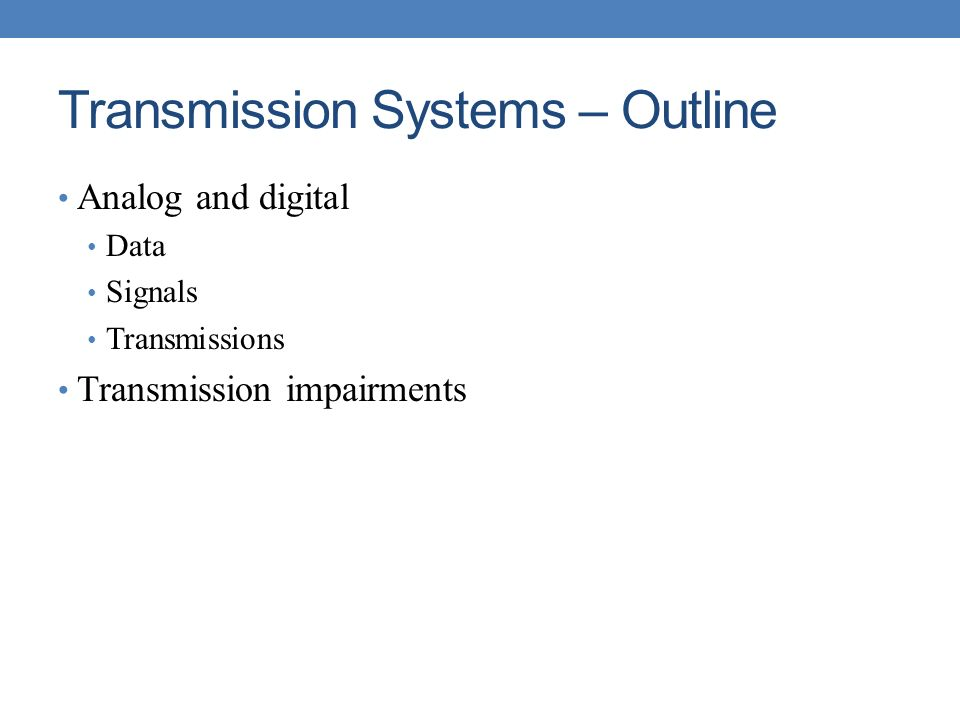 Transmission Systems – Outline