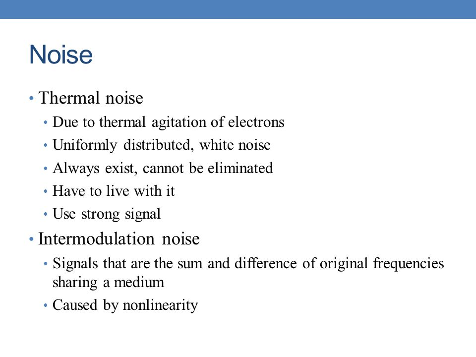 Noise Thermal noise Intermodulation noise