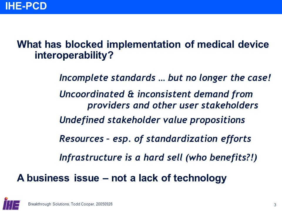 What has blocked implementation of medical device interoperability