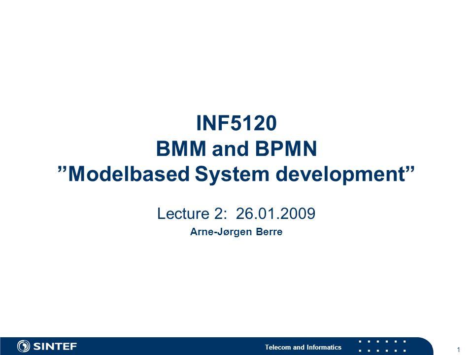 """INF5120 BMM and BPMN """"Modelbased System development"""""""
