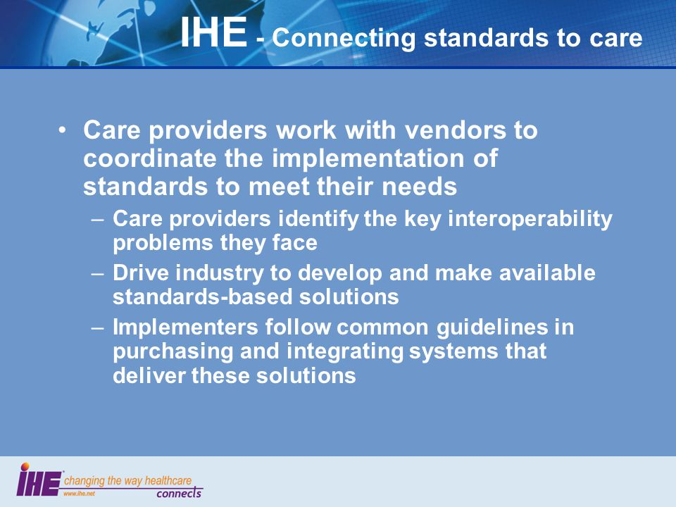 IHE - Connecting standards to care