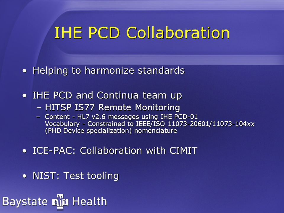 IHE PCD Collaboration Helping to harmonize standards