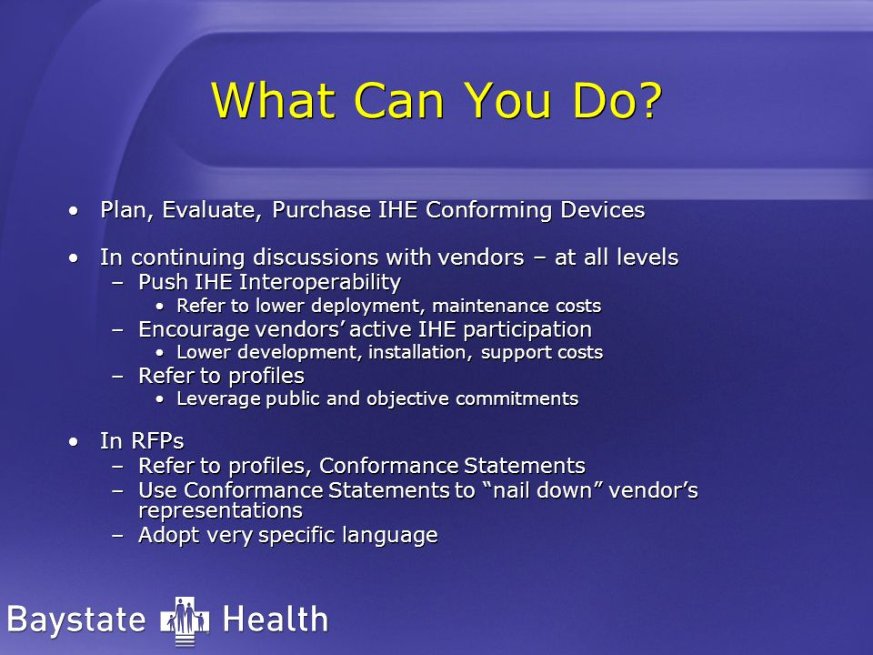 What Can You Do Plan, Evaluate, Purchase IHE Conforming Devices
