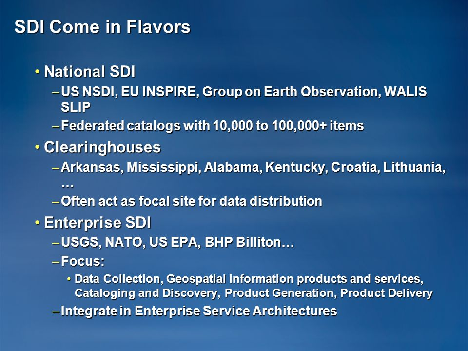 SDI Come in Flavors National SDI Clearinghouses Enterprise SDI