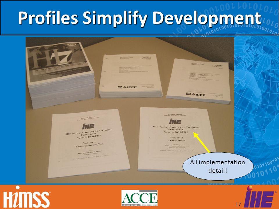 Profiles Simplify Development