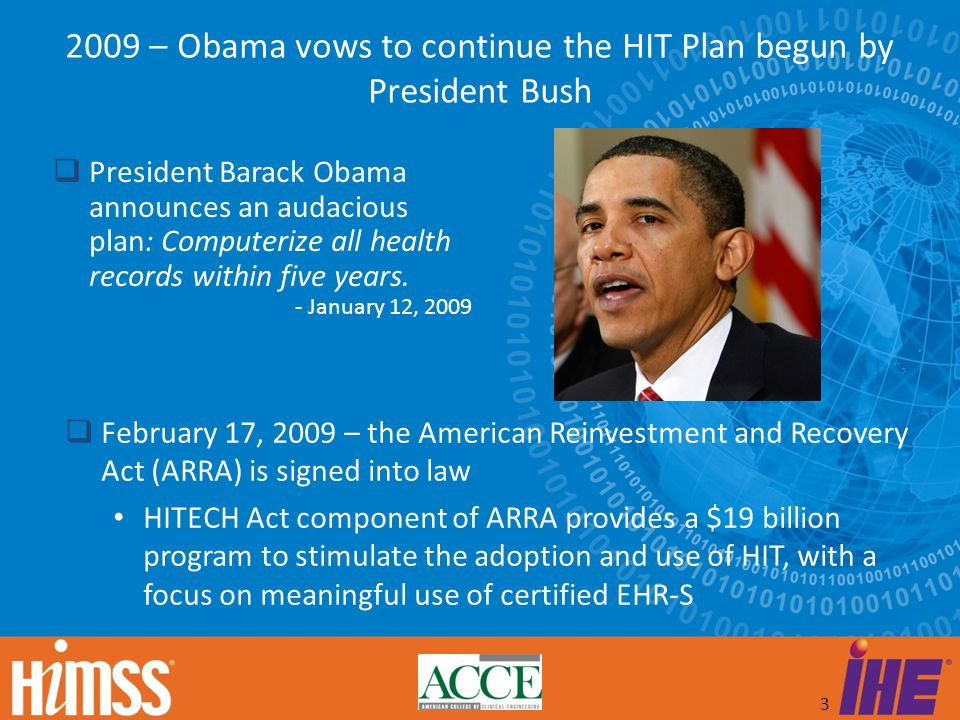 2009 – Obama vows to continue the HIT Plan begun by President Bush