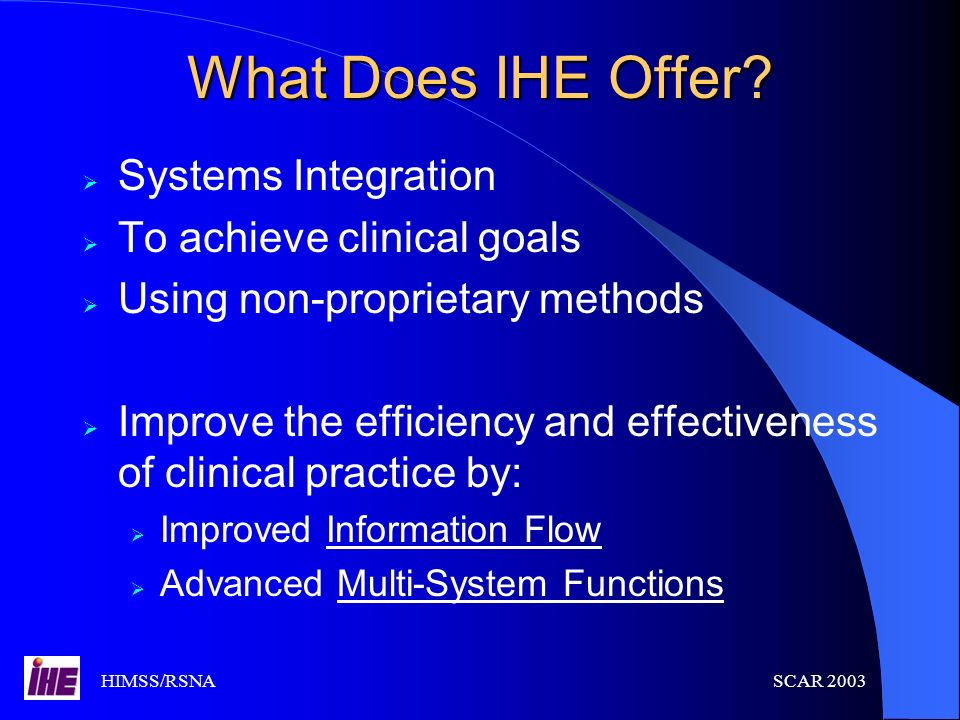 What Does IHE Offer Systems Integration To achieve clinical goals