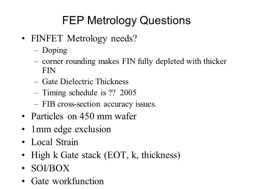 FEP Metrology Questions