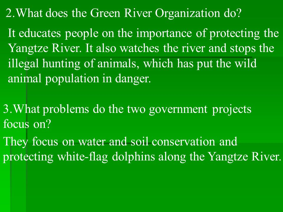 2.What does the Green River Organization do
