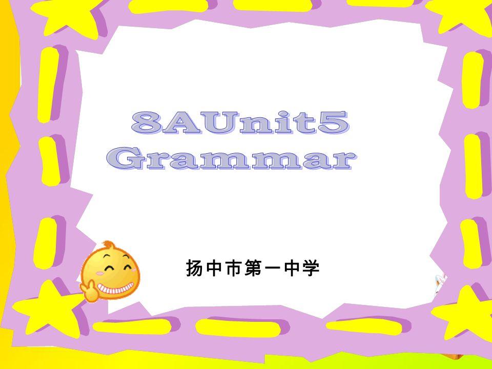 8AUnit5 Grammar 扬中市第一中学