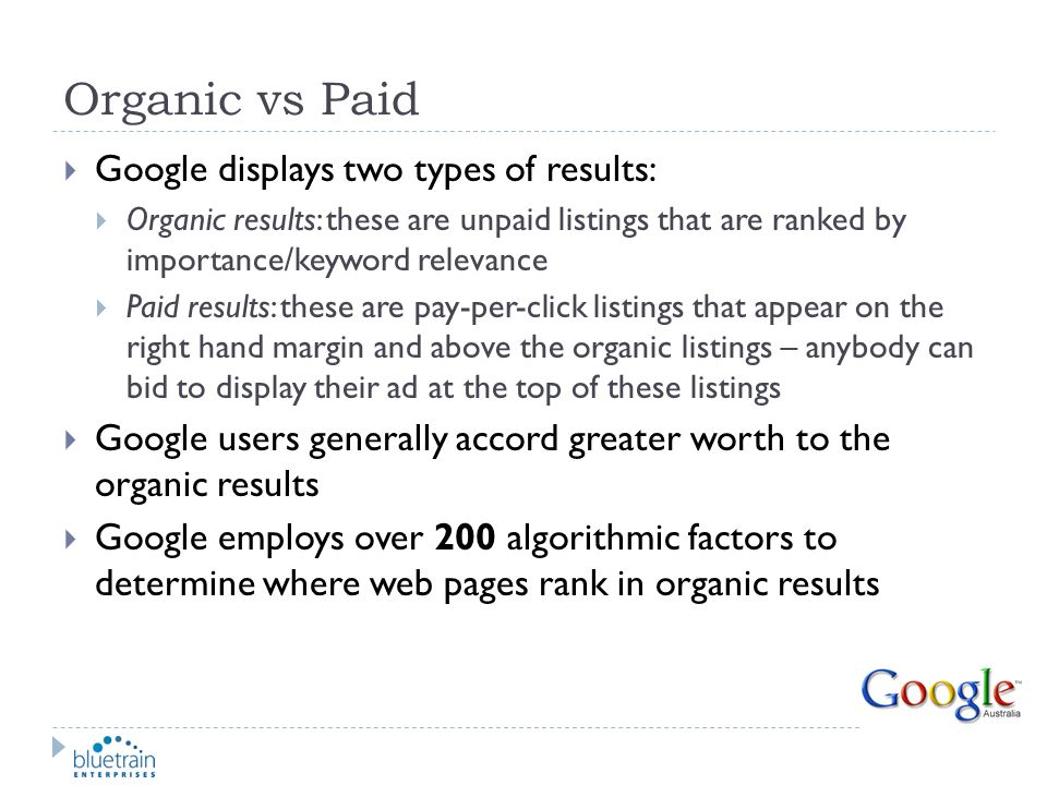 Organic vs Paid Google displays two types of results: