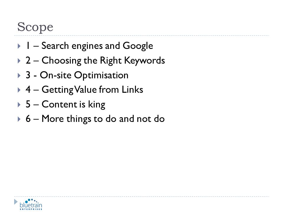 Scope 1 – Search engines and Google 2 – Choosing the Right Keywords