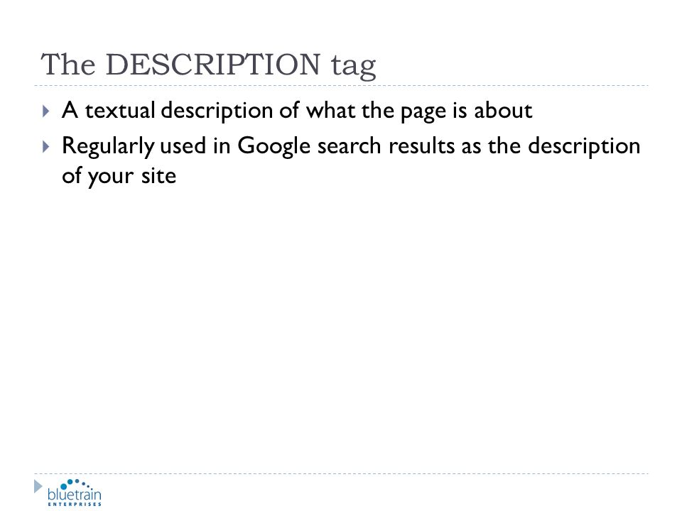 The DESCRIPTION tag A textual description of what the page is about