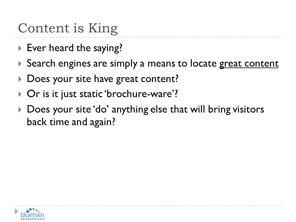 Content is King Ever heard the saying
