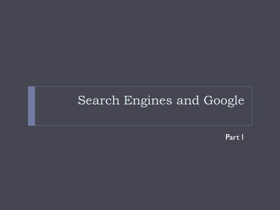 Search Engines and Google