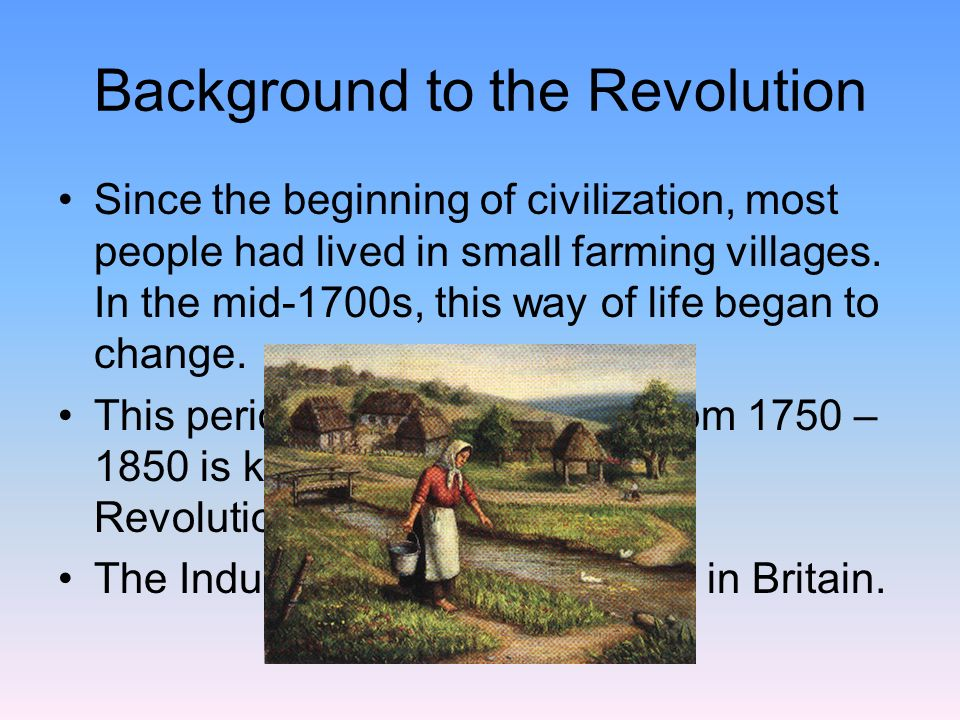 an argument of the origins of industrial revolution in mid 1700s The origins of the industrial revolution in england are complex and varied and, like the french revolution, the industrial revolution is still a subject of a vast historical debate over origins, developments, growth and end results.