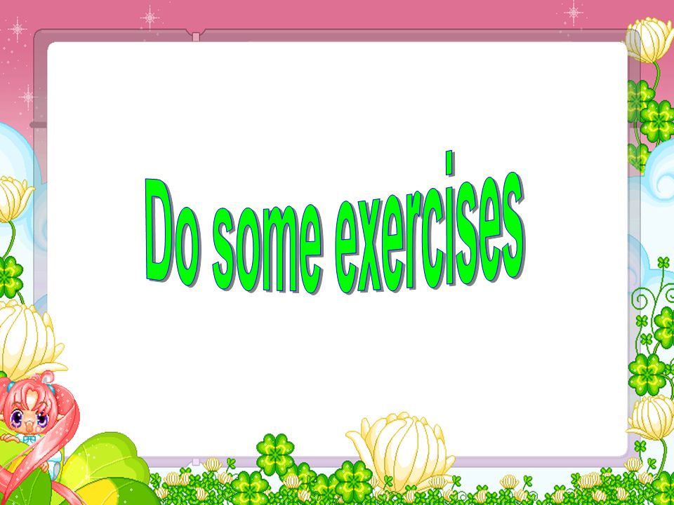 Do some exercises