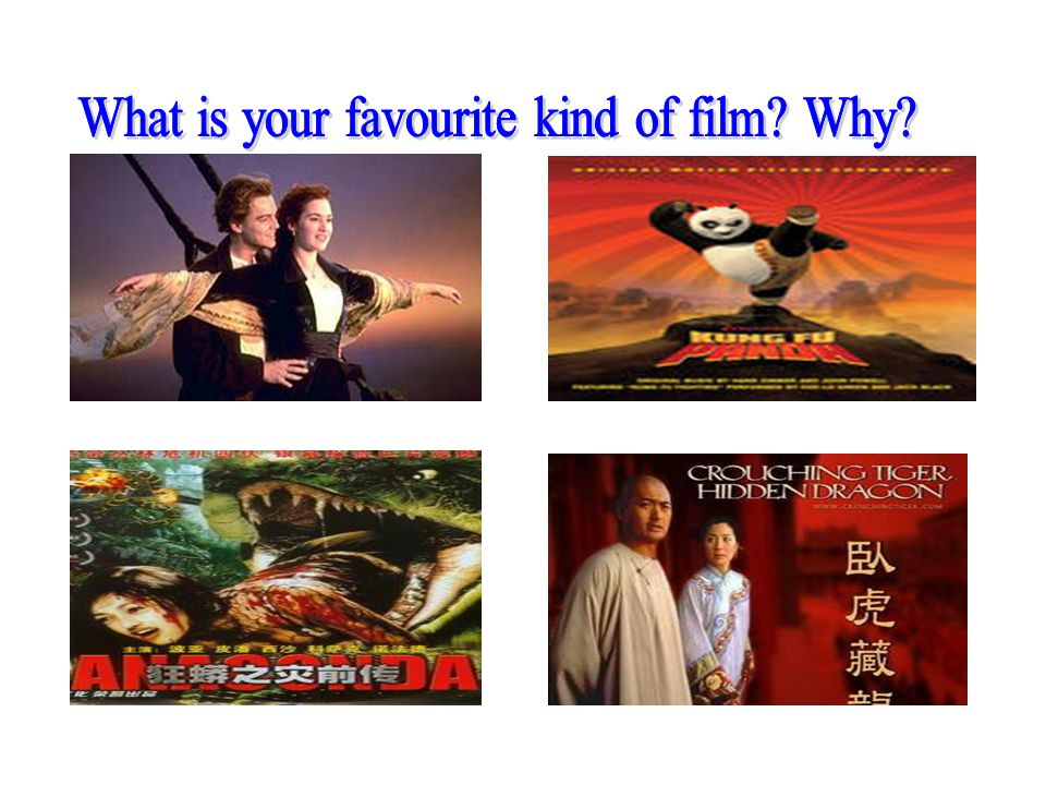 What is your favourite kind of film Why