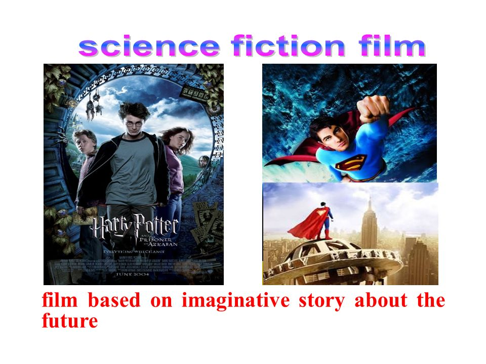 science fiction film film based on imaginative story about the future