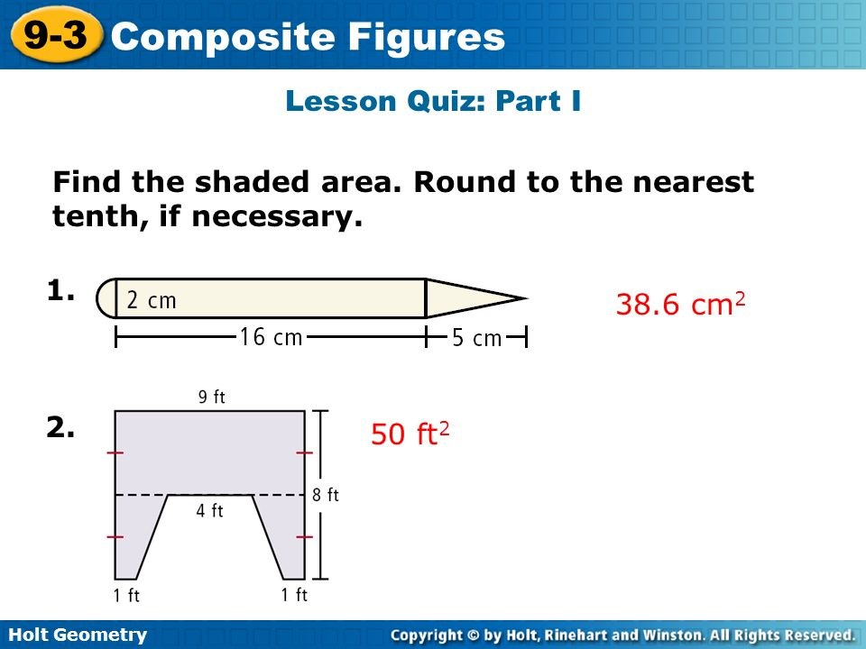 Lesson Quiz: Part I Find the shaded area. Round to the nearest tenth, if necessary cm2. 2.
