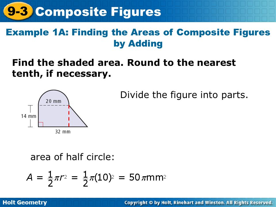 Example 1A: Finding the Areas of Composite Figures by Adding
