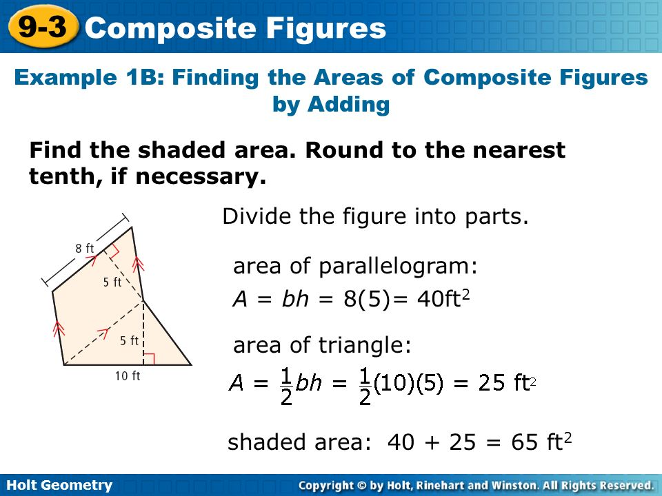Example 1B: Finding the Areas of Composite Figures by Adding
