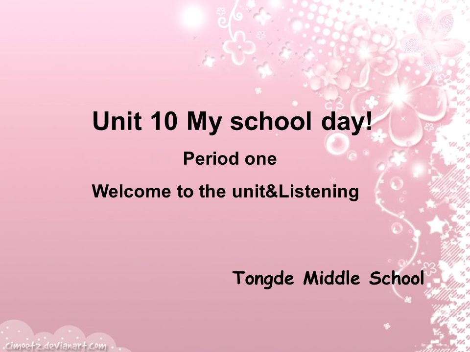 Unit 10 My school day! Period one Welcome to the unit&Listening