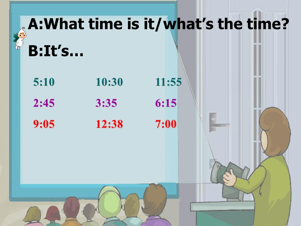 A:What time is it/what's the time B:It's…