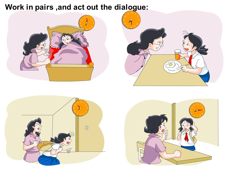 Work in pairs ,and act out the dialogue:
