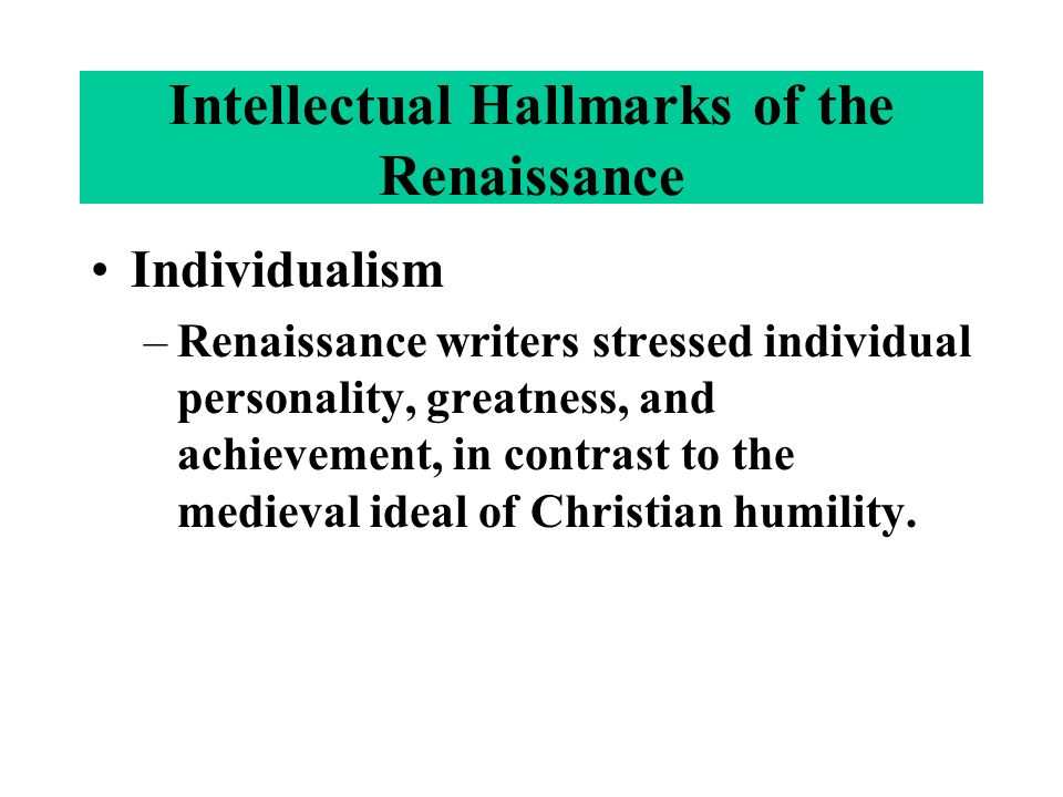individualism during the renaissance Define individualism individualism synonyms, individualism pronunciation, individualism translation, english dictionary definition of individualism n 1 a.