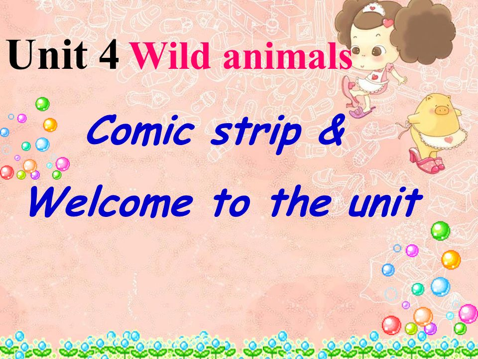 Unit 4 Wild animals Comic strip & Welcome to the unit
