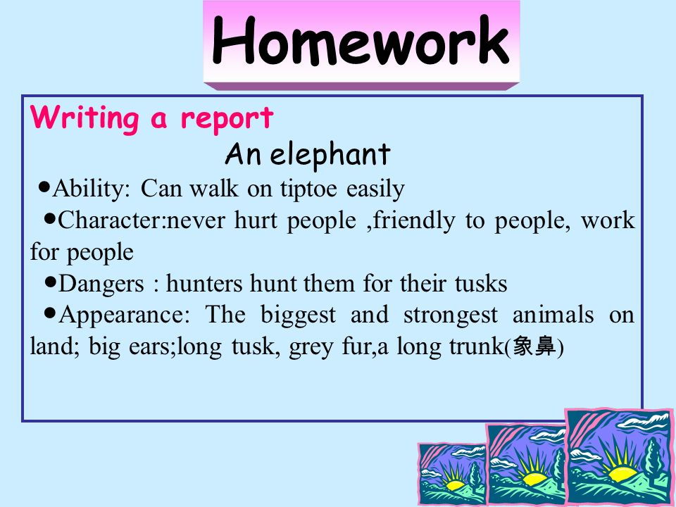 Homework Writing a report An elephant