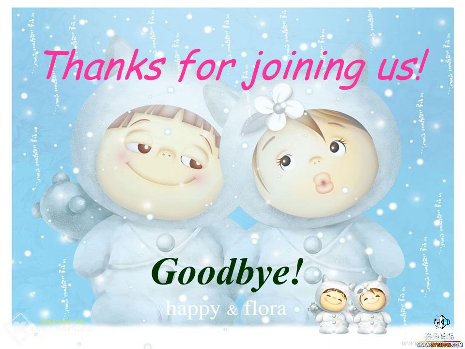 ` Thanks for joining us! Goodbye!