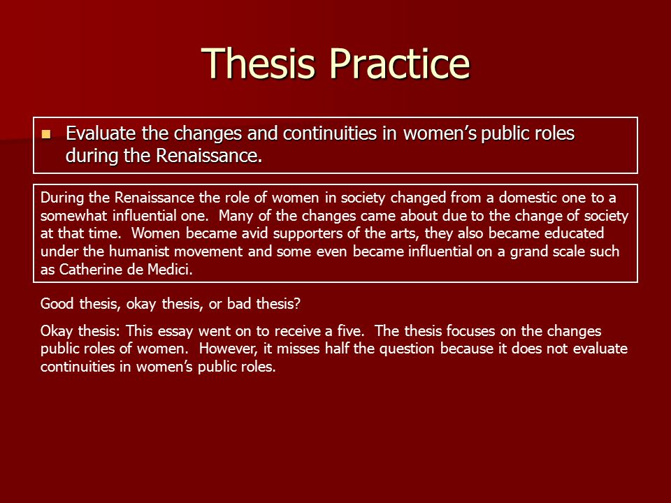 the ap european history response question ppt  thesis practice evaluate the changes and continuities in women s public roles during the renaissance
