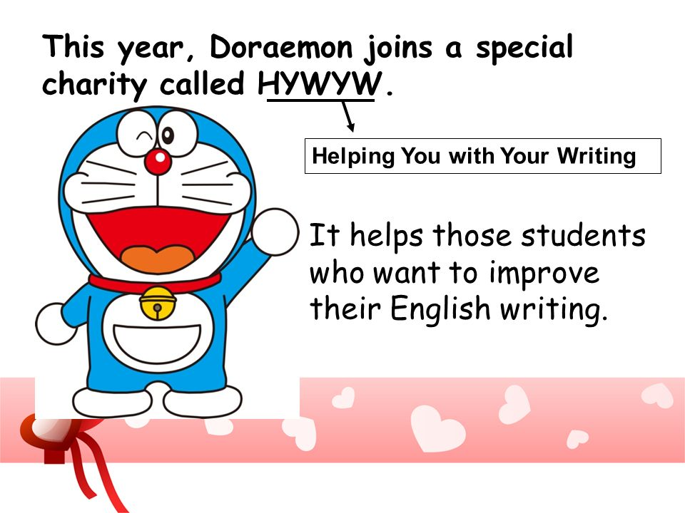 This year, Doraemon joins a special charity called HYWYW.