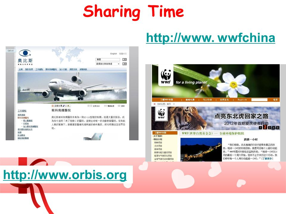 Sharing Time http://www. wwfchina http://www.orbis.org